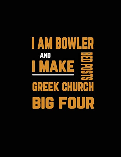I Am Bowler and I Make Bed Posts Greek Church Big Four: Notebook for Bowling Lovers di Yellow Turtle Notebook