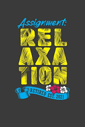 Assignment: Relaxation Retired Est. 2021: A Summer Tropical Design Retirement Notebook