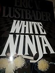 White Ninja by Eric van Lustbader (1990-05-10)