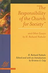The Responsibility of the Church for Society and Other Essays (Library of Theological Ethics) by H. Richard Niebuhr (2008-04-01)