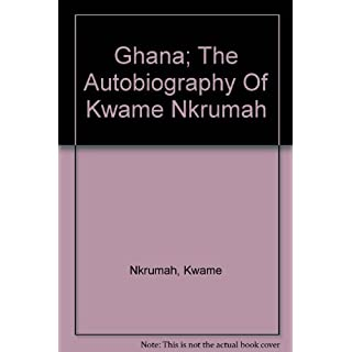 The Autobiography of Kwame Nkrumah