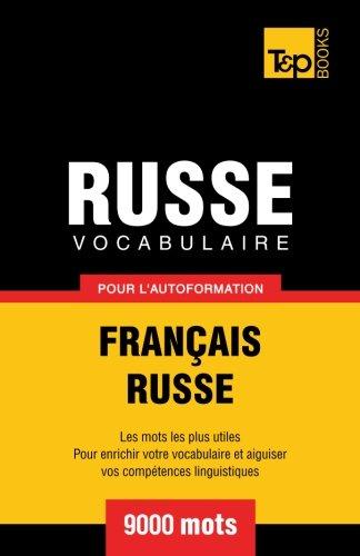 Vocabulaire Français-Russe pour l'autoformation. 9000 mots par Andrey Taranov