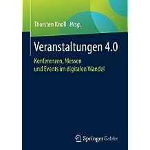 Veranstaltungen 4.0: Konferenzen, Messen und Events im digitalen Wandel