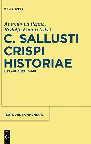 C. Sallusti Crispi Historiae: I: Fragmenta 1.1-146 di La Penna, Antonio,Rodolfo Funari,Gerard Duursma