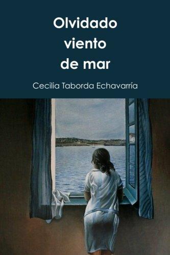 Olvidado viento de mar: Poemas por Cecilia Taborda Echavarría