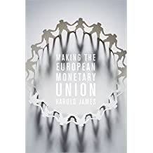 (MAKING THE EUROPEAN MONETARY UNION ) BY JAMES, HAROLD{AUTHOR}Hardcover