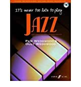 [ IT'S NEVER TOO LATE TO PLAY JAZZ (PIANO) BY WEDGWOOD, PAM](AUTHOR)PAPERBACK