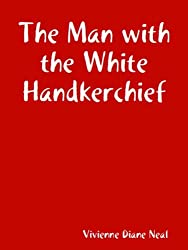 The Man with the White Handkerchief