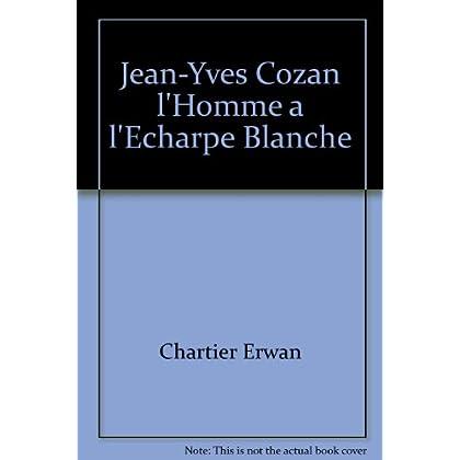 Jean-Yves Cozan l'Homme a l'Echarpe Blanche