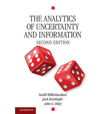[(The Analytics of Uncertainty and Information )] [Author: Sushil Bikchandani] [Aug-2013]