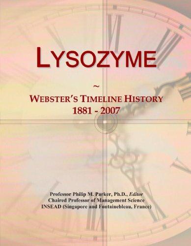 Lysozyme: Webster's Timeline History, 1881-2007