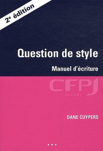 Question de style : Manuel d'écriture par Dane Cuypers