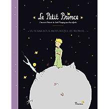 Tu seras pour moi unique au monde. le Petit Prince.l'Oeuve d'Antoine de Saint-Exupery pour les enfan