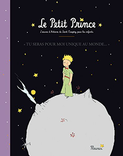 """Le bel album du Petit Prince : """"Tu seras pour moi unique au monde..."""" (Le Petit Prince)"""