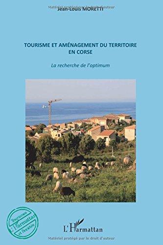Tourisme et aménagement du territoire en Corse. : La recherche de l'optimum
