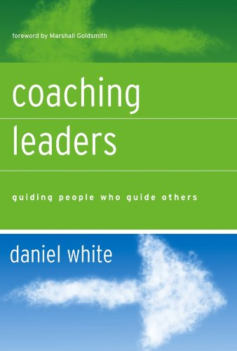 Coaching Leaders: Guiding People Who Guide Others (J-B US non-Franchise Leadership Book 374) (English Edition)