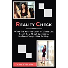 Reality Check: What the Ancient Game of Chess Can Teach You About Success in Modern Competitive Settings (English Edition)