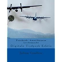 Fotoboek: Amerikaanse Luchtmacht: Digitale Tijdperk Editie
