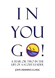 In You Go: A Year or Two in the Life of a Scout Leader