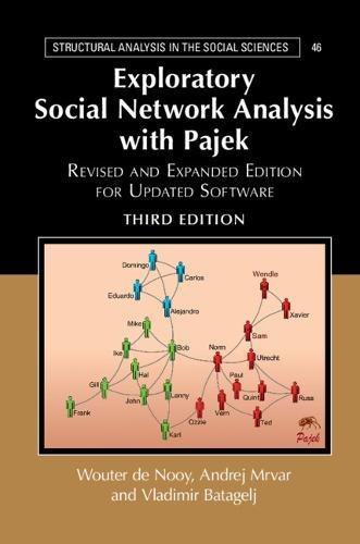 Exploratory Social Network Analysis with Pajek: Revised and Expanded Edition for Updated Software (Structural Analysis in the Social Sciences) por Wouter De Nooy