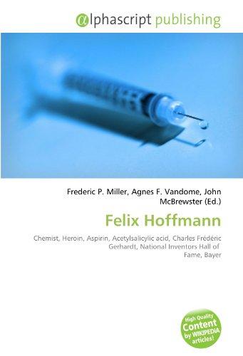 felix-hoffmann-chemist-heroin-aspirin-acetylsalicylic-acid-charles-frederic-gerhardt-national-invent