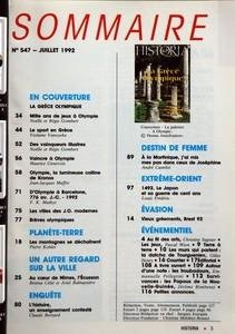 HISTORIA N? 547 du 01-07-1992 LA GRECE OLYMPIQUE - LE VIEUX NIMES - JAPON 1492 - ENQUETE SUR L'ENSEIGNEMENT DE L'HISTOIRE - MILLE ANS DE JEUX A OLYMPIE PAR NOELLE ET REGIS GOMBERT - LE SPORT EN GRECE PAR VIOLAINE VANOYEKE - DES VAINQUEURS ILLUSTRES PAR NOELLE ET REGIS GOMBERT - VAINCRE A OLYMPIE PAR MAURICE GENEVOIX - OLYMPIE LA LUMINEUSE COLLINE DE KRONOS PAR JEAN-JACQUES MAFFRE - D'OLYMPIE A BARCELONE 776 AV J-C 1992 PAR F K MATHYS - LES VILLES DES J O MODERNES - BREVES OLYMPIQUES - PLANETE... par Collectif