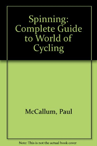 Spinning: Complete Guide to World of Cycling