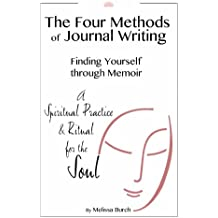 The Four Methods of Journal Writing: Finding Yourself through Memoir (English Edition)