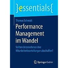 Performance Management im Wandel: Sollten Unternehmen ihre Mitarbeiterbeurteilungen abschaffen? (essentials)