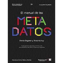 El manual de los metadatos: Guía para la creación y distribución de metadatos de libros impresos y digitales