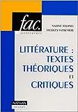Littérature : textes théoriques et critiques de Nadine Toursel,Jacques Vassevière ( 8 novembre 1994 )
