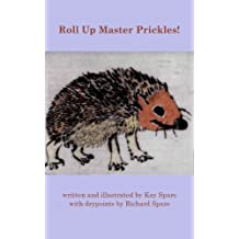 Roll Up Master Prickles!
