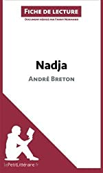 Nadja d'Andr?reton (Fiche de lecture): R?um?omplet Et Analyse D?aill? De L'oeuvre (French Edition) by Fanny Normand (2014-04-22)