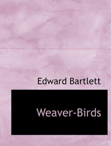 Weaver-Birds (Bird Weaver)