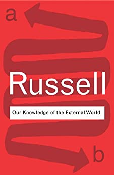 Our Knowledge of the External World: Volume 18 (Routledge Classics) by [Russell, Bertrand]