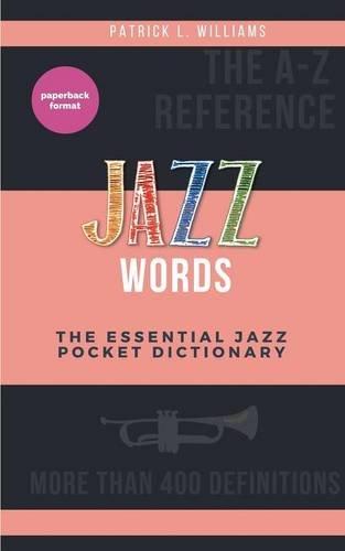 Jazz words : The essential jazz pocket dictionary