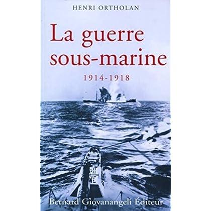 La guerre sous-marine 1914-1918
