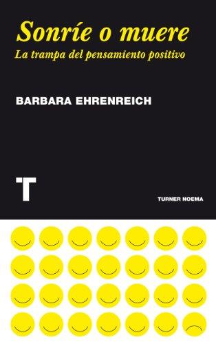 Descargar Libro Sonríe o muere. La trampa del pensamiento positivo (Noema) de Barbara Ehrenreich