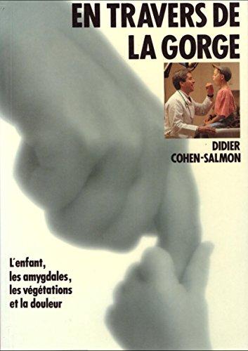 EN TRAVERS DE LA GORGE. L'enfant, les amygdales, les végétations et la douleur