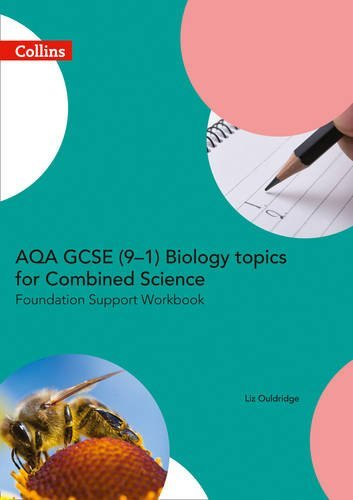 Collins GCSE Science - AQA GCSE (9-1) Combined Science for Biology: Trilogy Foundation Support Workbook by Liz Ouldridge (2016-06-17)