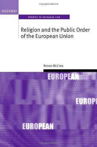Religion and the Public Order of the European Union (Oxford Studies in European Law) 1st edition by McCrea, Ronan (2010) Hardcover