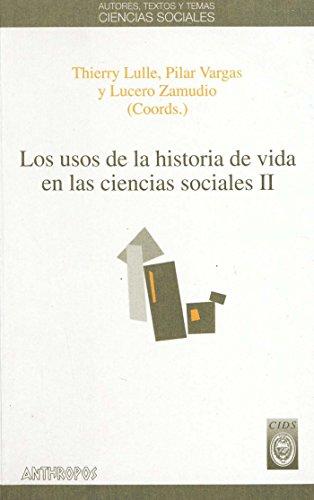Los usos de la historia de vida en las ciencias sociales. II (Travaux de l'IFÉA)