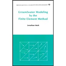 Groundwater Modeling by the Finite Element Method (Water Resources Monograph)