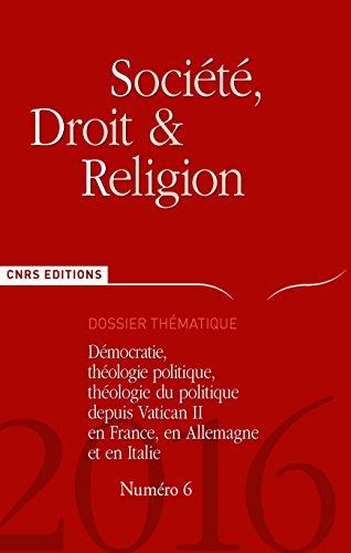Societe Droit et Religion N  6 - Democrate, Theologie Politique Depuis Vatican II