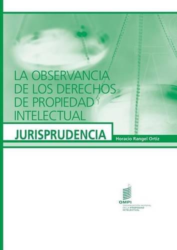 La Observancia de Los Derechos de Propiedad Intelectual - Jurisprudencia