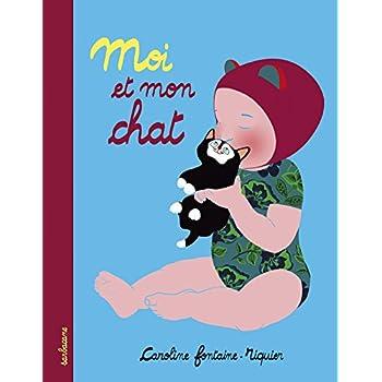Moi et mon chat : Mon premier livre à moi