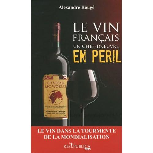 Le vin français, un chef-d'oeuvre en péril