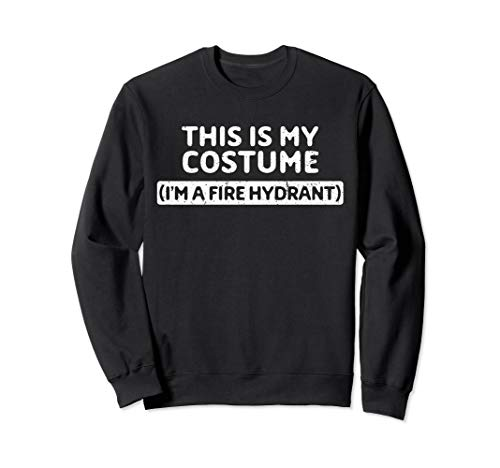 Kind Kostüm Hydranten - I'm A Fire Hydrant Funny Halloween Costume Gift Sweatshirt