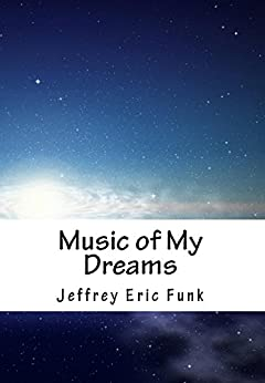 Music of My Dreams: A Lullaby (English Edition) par [Funk, Jeffrey Eric]