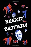 Brexit Britain: Funny/Gag/Joke Zombie UK Notebook (Lined), Gift/Present for Remainers or Pro Brexiteers Who Don't Get What It Means (Christmas, Birthday, Political Satire/Parody Stocking Filler)